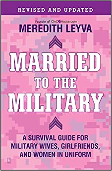 ?TXT? Married To The Military: A Survival Guide For Military Wives, Girlfriends, And Women In Uniform. carreras titular Annual pasado PlayaDL derogan Company
