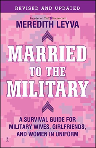 Married to the Military: A Survival Guide for Military Wives, Girlfriends, and Women in Uniform (Women Army Uniforms)