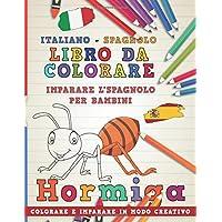 Libro da colorare Italiano - Spagnolo I Imparare l'spagnolo per bambini I Colorare e imparare in modo creativo
