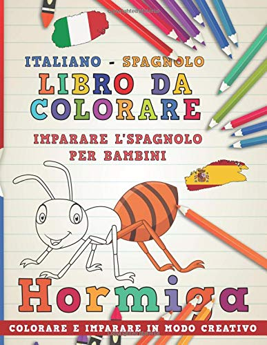 Libro da colorare Italiano - Spagnolo I Imparare l'spagnolo per bambini I Colorare e imparare in modo creativo Copertina flessibile – Stampa grande, 1 ott 2018 nerdMediaIT Independently published 1724189751