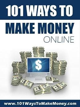 101 Ways To Make Money Online by [Hamilton, Brock]