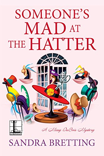 Someone's Mad at the Hatter (A Missy DuBois Mystery)