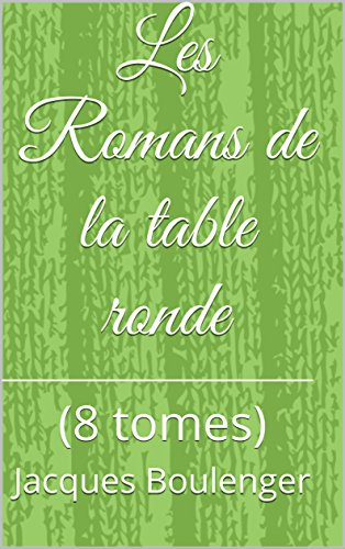 Amazon Com Les Romans De La Table Ronde 8 Tomes French