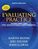 Evaluating Practice: Guidelines for the Accountable Professional (6th Edition) by