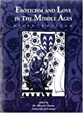 Eroticism and Love in the Middle Ages
