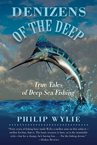 - Denizens of the Deep: True Tales of Deep Sea Fishing