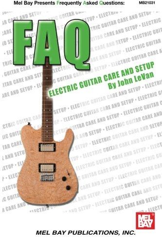 Mel Bay FAQ: Electric Guitar Care and Setup pdf