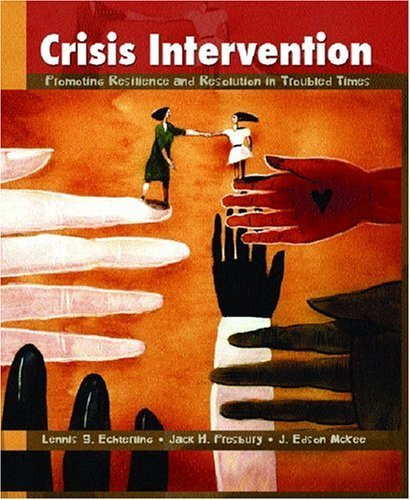Crisis Intervention: Promoting Resilience and Resolution in Troubled Times 1st Edition by Echterling, Lennis G.; Presbury, Jack H.; McKee, J. Edson published by Prentice Hall