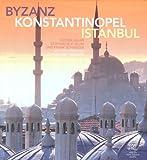 Byzanz - Konstantinopel - Istanbul (German Edition), Frank Schweizer, Stephan Blum, Rustem, Blum, 380534192X