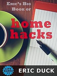 Eric's Big Book of Home Hacks (Life Hacks 1)