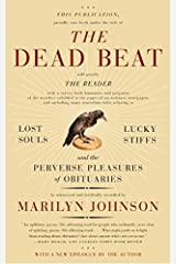 The Dead Beat: Lost Souls, Lucky Stiffs, and the Perverse Pleasures of Obituaries (P.S.) Paperback