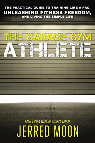 Amazon the garage gym athlete the practical guide to