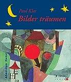 Paul Klee - Bilder träumen: Abenteuer Kunst