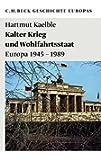 Kalter Krieg und Wohlfahrtsstaat: Europa 1945-1989 (Beck'sche Reihe)