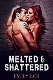 Melted & Shattered (L & J Book 2)