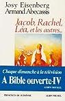 A Bible ouverte, tome 4 : Jacob, Rachel, Léa et les autres par Gross