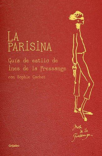 La Parisina: Guía De Estilo De Ines De La Fressange