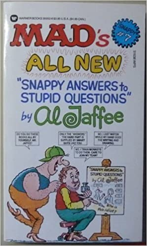 Book Mad's All New Snappy Answers to Stupid Questions, No 7 (Al Jaffee's Snappy Answers to Stupid Questions) by Al Jaffee (1991-02-03)