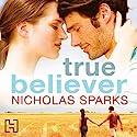 True Believer Hörbuch von Nicholas Sparks Gesprochen von: David Aaron Baker