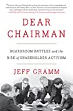 Dear Chairman: Boardroom Battles and the Rise of