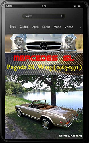 Mercedes-Benz, The SL story, W113 Pagoda SL with buyer's guide and chassis number/data card explanation: From the 230SL, 250SL and 280SL to the coach-built versions, updated April 2018