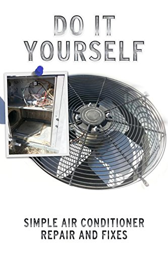 (Do It Yourself Simple Air Conditioner Repair and Fixes)