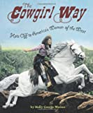 The Cowgirl Way, Holly George-Warren, 0618737383