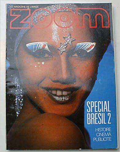 Télécharger en ligne ZOOM [No 121] du 01/04/1984 - SPECIAL BRESIL 2 - HISTOIRE - CINEMA ET PUBLICITE. pdf ebook