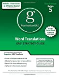 Word Translations GRE Preparation Guide, 1st Edition, Manhattan GRE Staff, 193570706X
