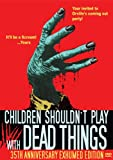 Children Shouldn't Play With Dead Things (35th Anniversary Exhumed Edition) [Import]