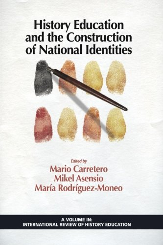 History Education and the Construction of National Identities (International Review of History Education)