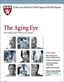 img - for Harvard Medical School The Aging Eye: Preventing and treating eye disease book / textbook / text book