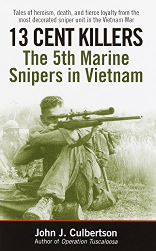 13 Cent Killers: The 5th Marine Snipers in Vietnam (History Of The Marine Corps Scout Sniper)
