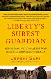 img - for Liberty's Surest Guardian: Rebuilding Nations After War from the Founders to Obama book / textbook / text book