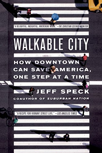(Walkable City: How Downtown Can Save America, One Step at a Time)