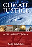 Climate Justice: Case Studies in Global and Regional Governance Challenges (Environmental Law Institute)
