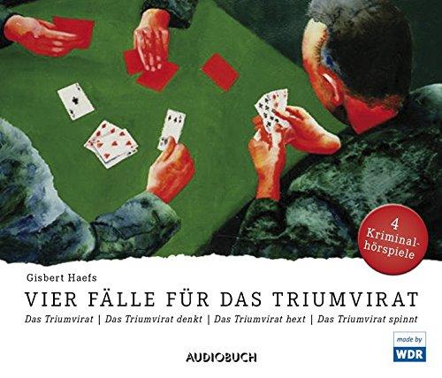 Vier Fälle für das Triumvirat (Das Triumvirat, Das Triumvirat denkt, Das Triumvirat spinnt, Das Triumvirat hext) - 4 Audio-CDs mit 207 Min.
