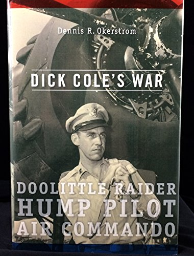 (Doolittle Raider Richard Cole (RE Cole) signed Dick Cole's War Hard Bound First Edition Book Limited Edition #d/42 (Author Edition Dual Signed) EXCLUSIVE PRODUCT)