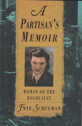Amazon a partisans memoir woman of the holocaust ebook faye a partisans memoir woman of the holocaust by schulman faye fandeluxe Image collections