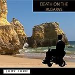 Death on the Algarve: A Bernie Fazakerley Mystery | Dr Judy Ford