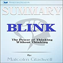 Summary: Blink: The Power of Thinking Without Thinking Audiobook by Readtrepreneur Publishing Narrated by Loralie Jacquline