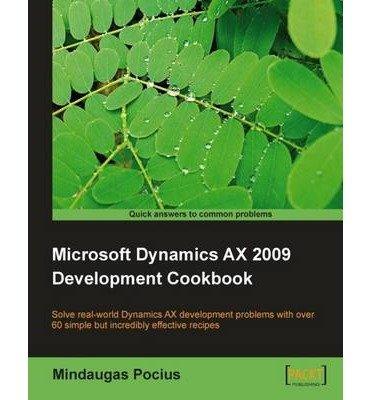 Microsoft Dynamics AX 2009 Development Cookbook (Paperback) - Common