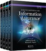 Encyclopedia of Information Assurance - 4 Volume Set (Print Version)