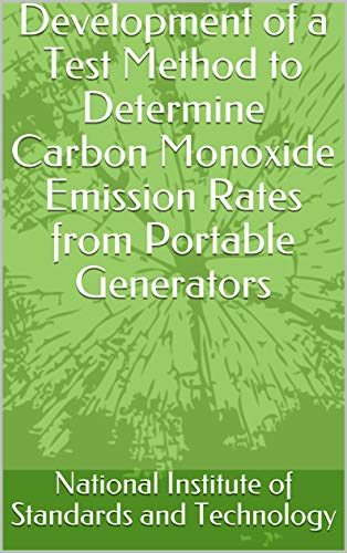 Development of a Test Method to Determine Carbon Monoxide Emission Rates from Portable Generators