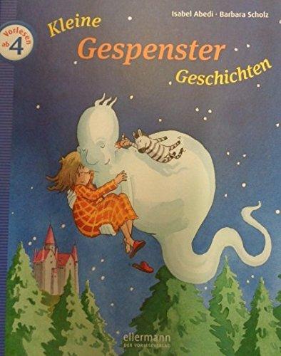Kleine Gespenster-Geschichten zum Vorlesen (Kleine Geschichten zum Vorlesen)