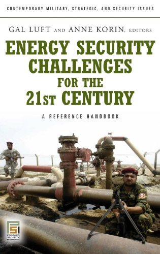 Download Energy Security Challenges for the 21st Century: A Reference Handbook (Praeger Security International) Pdf