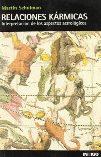 Relaciones karmicas - interpretacion de los aspectos astrologicos - Martin Schulman