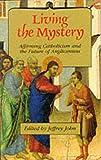 Living the Mystery, Jeffrey John, 0232520712