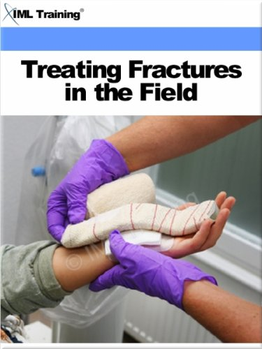 Treating Fractures in the Field (Injuries and Emergencies) ()