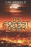 The Forest Dark, Jim Arnold, 1482366142